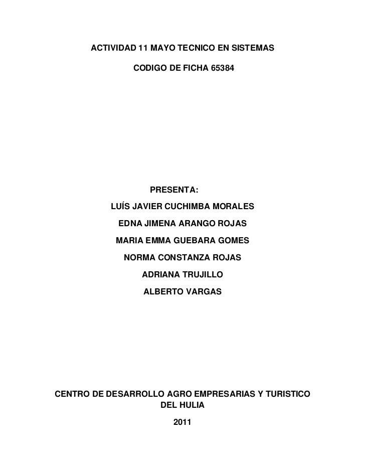ACTIVIDAD 11 MAYO TECNICO EN SISTEMAS               CODIGO DE FICHA 65384                  PRESENTA:          LUÍS JAVIER ...