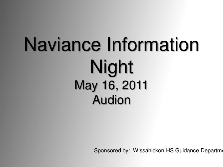 Naviance Information NightMay 16, 2011Audion<br />Sponsored by:  Wissahickon HS Guidance Department<br />