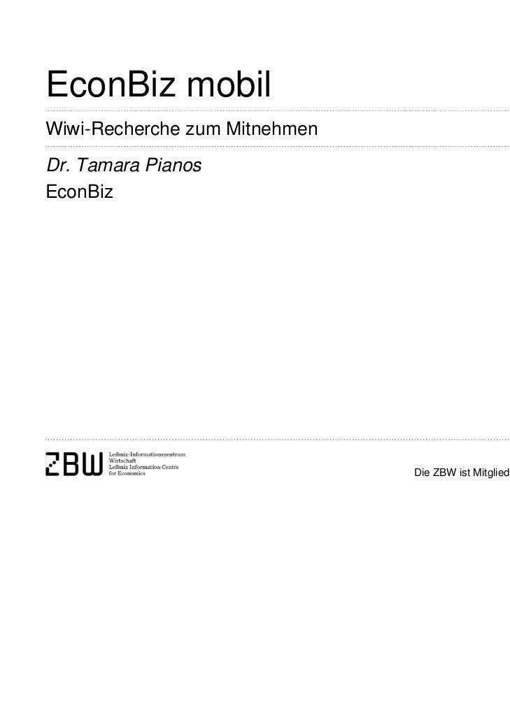 EconBiz mobilWiwi-Recherche zum MitnehmenDr. Tamara PianosEconBiz                               Die ZBW ist Mitglied der L...