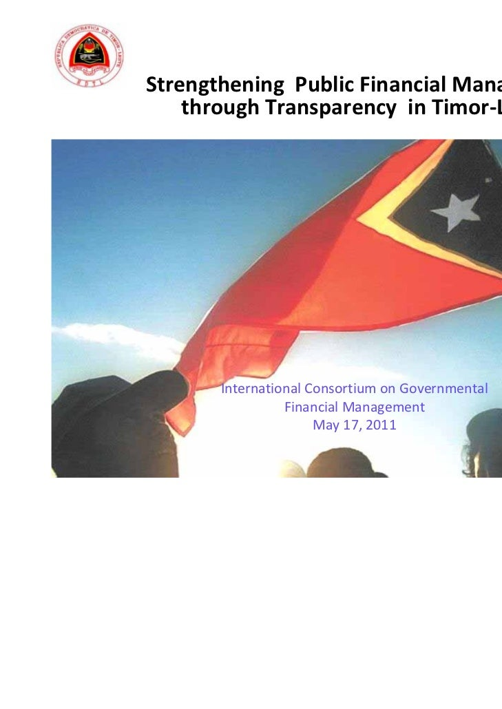 Strengthening  Public Financial Management     through Transparency  in Timor‐Leste       International Consortium on Gove...