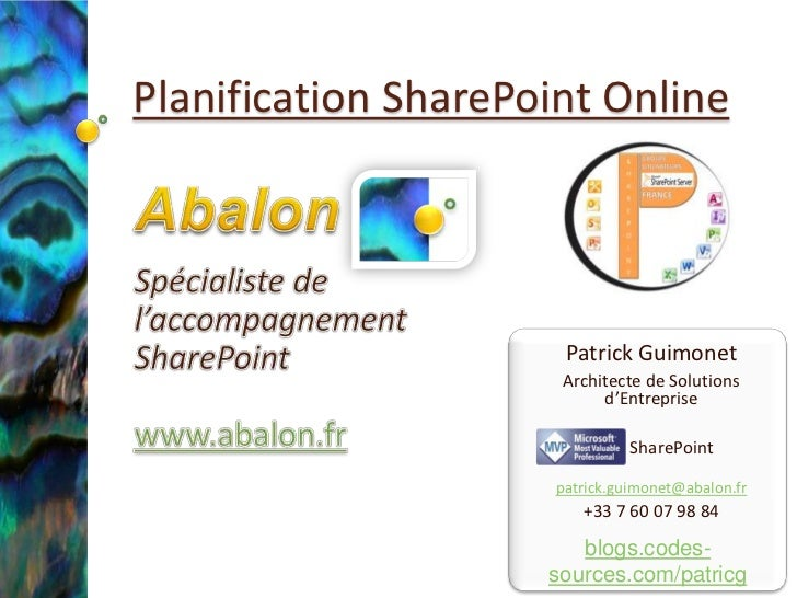 Planification SharePoint Online<br />Abalon<br />Spécialiste de<br />l'accompagnement<br />SharePoint<br />www.abalon.fr<b...