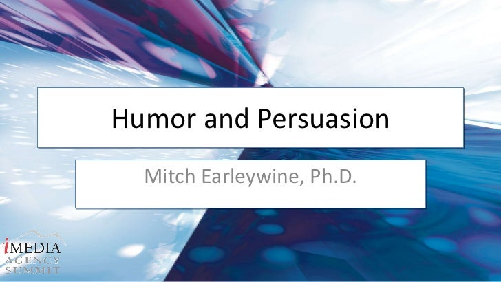 humor persuasion Check out our top free essays on risk of using humor in persuasion to help you write your own essay.