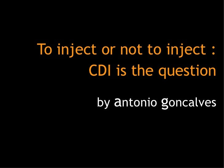 To inject or not to inject : CDI is the question by  a ntonio  g oncalves