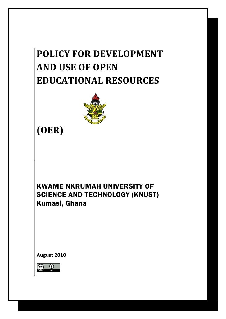 POLICY FOR DEVELOPMENTAND USE OF OPENEDUCATIONAL RESOURCES(OER)KWAME NKRUMAH UNIVERSITY OFSCIENCE AND TECHNOLOGY (KNUST)Ku...