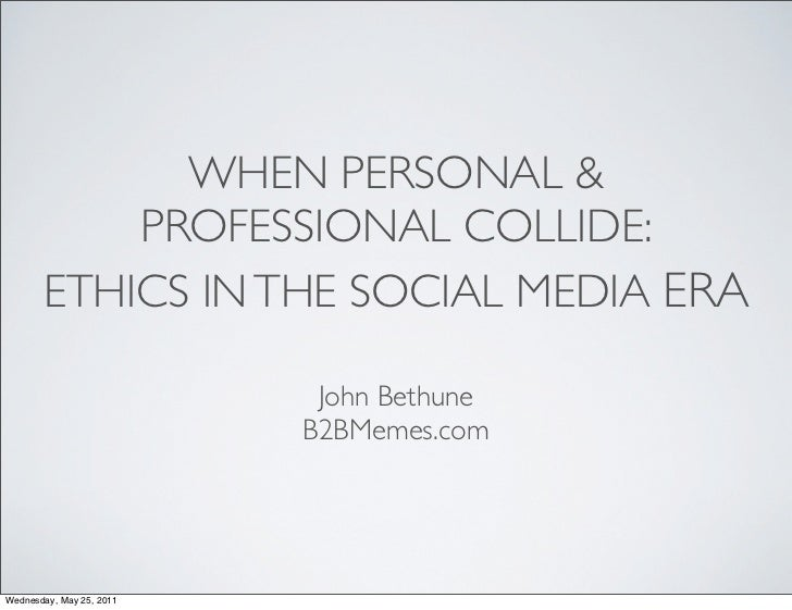 When Personal & Professional Collide: Ethics in the Social Media Era
