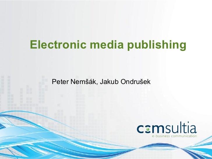 Electronic media publishing   Peter Nemšák, Jakub Ondrušek