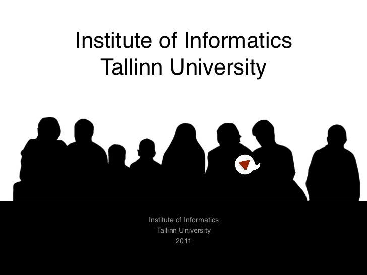 Institute of Informatics   Tallinn University        Institute of Informatics           Tallinn University                ...
