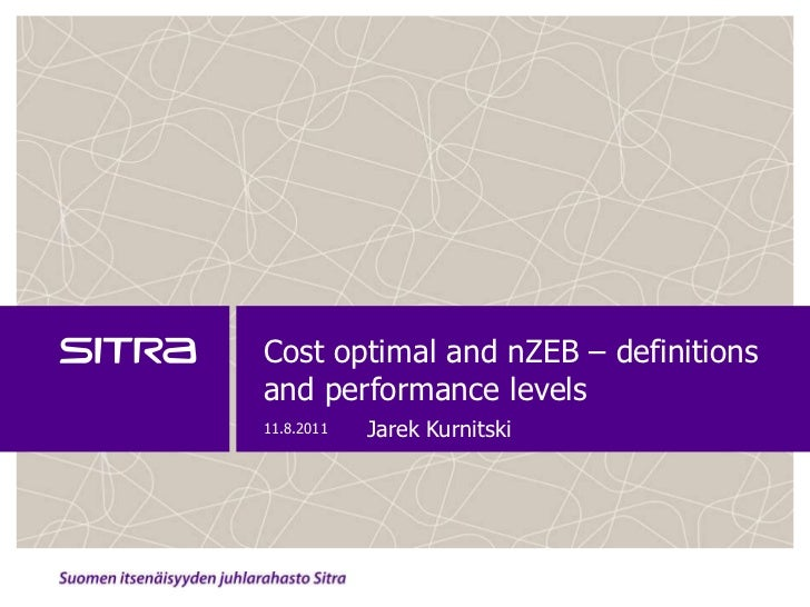 Cost optimal and nZEB – definitionsand performance levels11.8.2011   Jarek Kurnitski