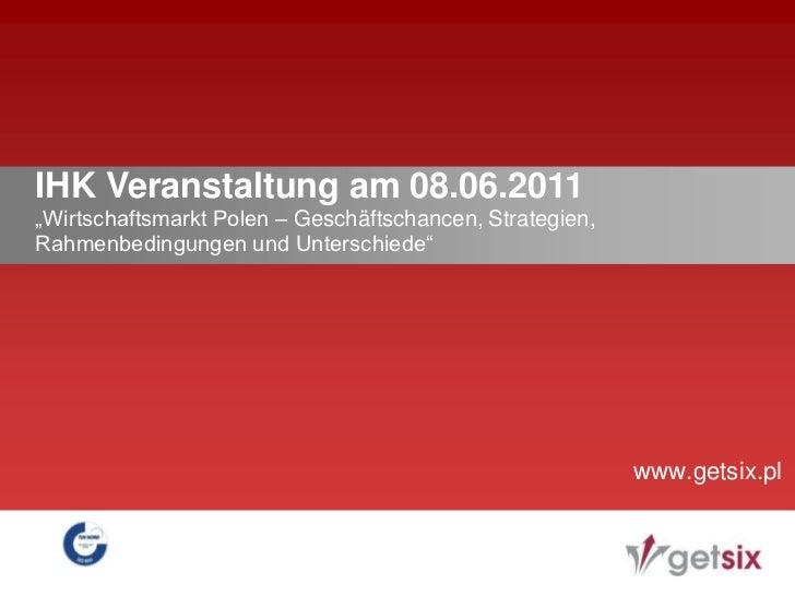 """IHK Veranstaltung am 08.06.2011<br />""""Wirtschaftsmarkt Polen – Geschäftschancen, Strategien, Rahmenbedingungen und Untersc..."""