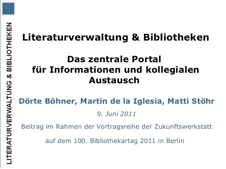 Literaturverwaltung & Bibliotheken   Das zentrale Portal  für Informationen und kollegialen Austausch   Dörte Böhner, Mart...