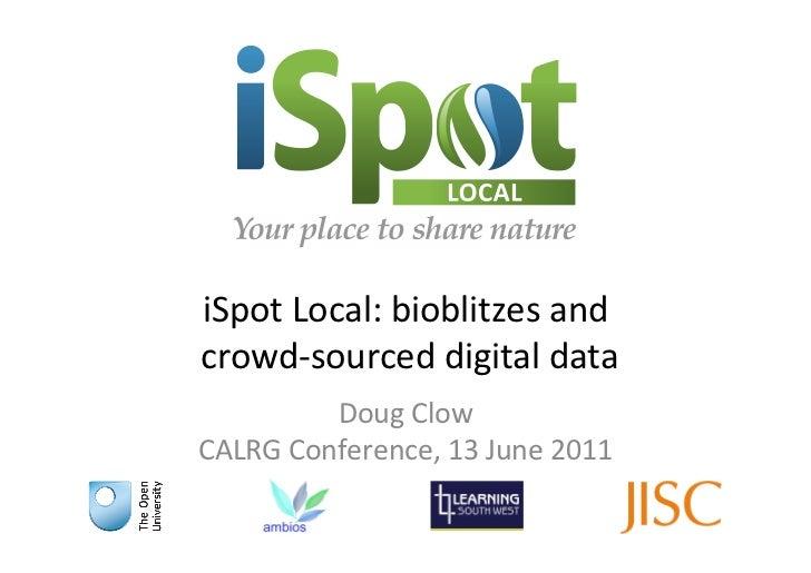 iSpot Local: Bioblitzes and crowd-sourced digital data