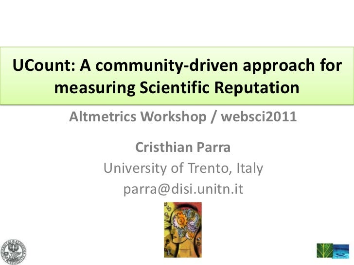 UCount: A community-driven approach for measuring Scientific Reputation<br />Altmetrics Workshop / websci2011 <br />Cristh...