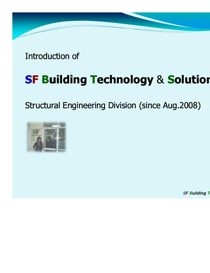 Introduction ofSF Building Technology & SolutionsStructural Engineering Division (since Aug.2008)                         ...