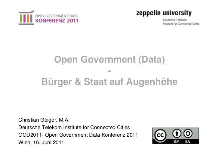 Open Government (Data)                      -        Bürger & Staat auf AugenhöheChristian Geiger, M.A.Deutsche Telekom In...