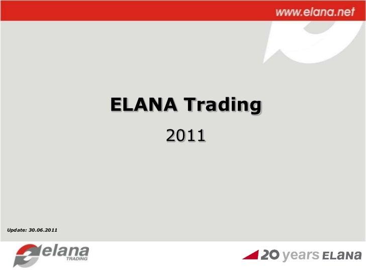 ELANA Trading<br />2011<br />Update: 30.06.2011<br />