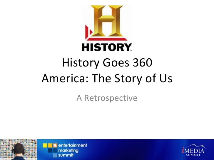 History Goes 360 America: The Story of Us A Retrospective
