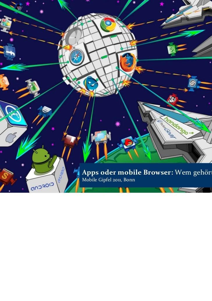 AppsodermobileBrowser:WemgehörtdieZukunft?MobileGipfel2011,Bonn