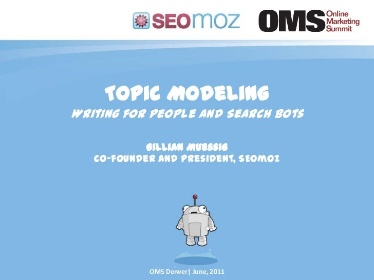 2011 06 OMS Denver Gillian Muessig - Topic Modeling; Writing for Search Bots and Conversions