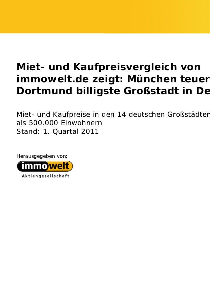 Miet- und Kaufpreisvergleich vonimmowelt.de zeigt: München teuerste,Dortmund billigste Großstadt in DeutschlandMiet- und K...