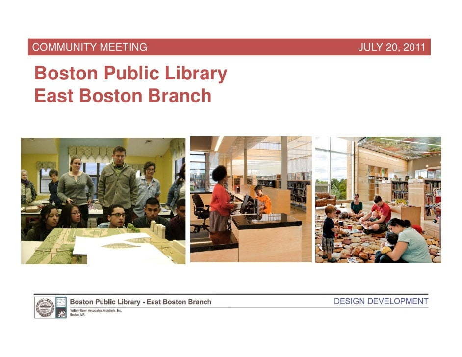 COMMUNITY MEETING       JULY 20, 2011Boston Public LibraryEast Boston Branch