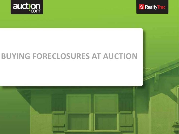 BUYING FORECLOSURES AT AUCTION<br />