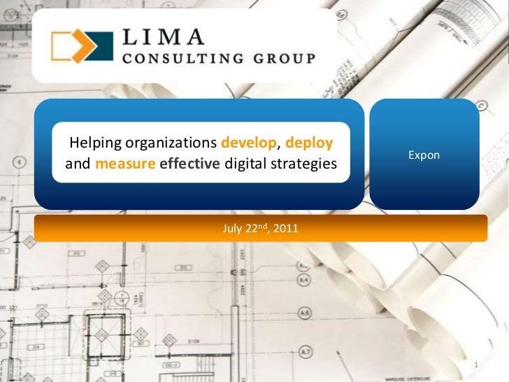1<br />Expon<br />Helping organizations develop, deploy and measure effectivedigital strategies<br />July 22nd, 2011<br />