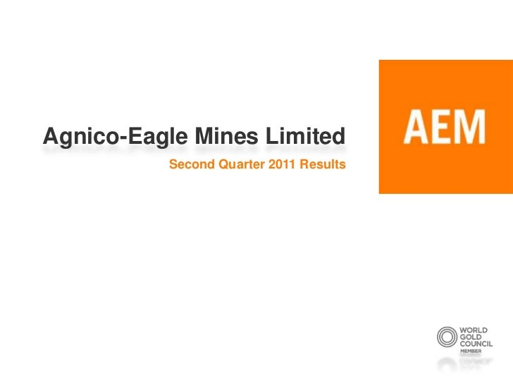 Agnico-Eagle Mines Limited<br />Second Quarter 2011 Results<br />