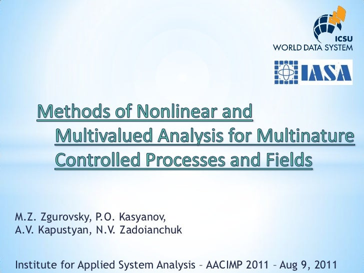 M.Z. Zgurovsky, P.O. Kasyanov,A.V. Kapustyan, N.V. ZadoianchukInstitute for Applied System Analysis – AACIMP 2011 – Aug 9,...