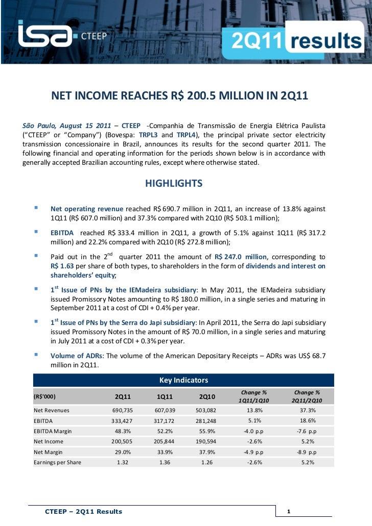 NET INCOME REACHES R$ 200.5 MILLION IN 2Q11São Paulo, August 15 2011 – CTEEP -Companhia de Transmissão de Energia Elétrica...