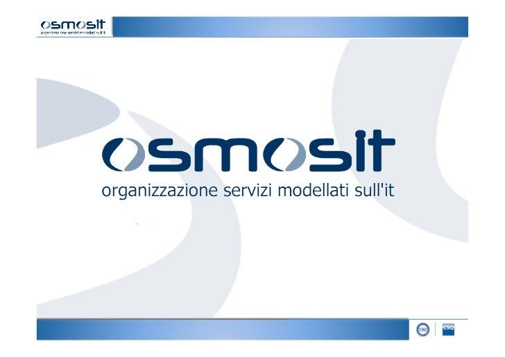 Osmosit                                                Organizzazione Servizi  MOdella-               sull'Inf...