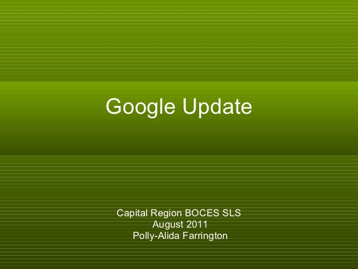 Google Update Capital Region BOCES SLS August 2011 Polly-Alida Farrington