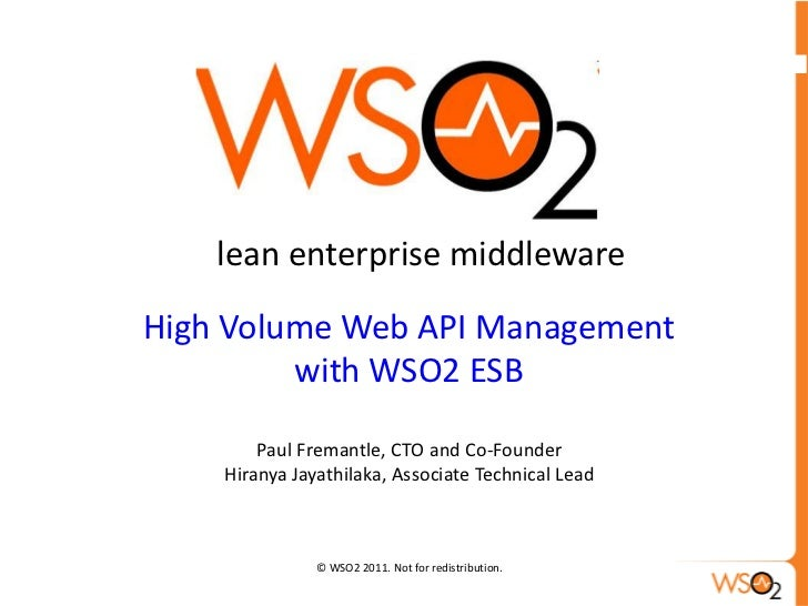 lean enterprise middleware<br />High Volume Web API Management<br />with WSO2 ESB<br />Paul Fremantle, CTO and Co-Founder<...