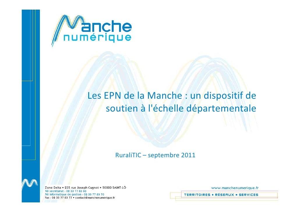 LesEPNdelaManche:undispositifde    soutienà léchelledépartementale      RuraliTIC – septembre2011