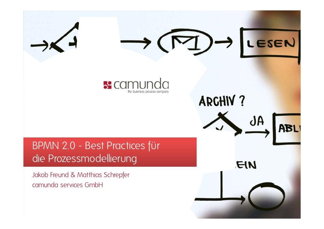 BPMN 2.0 - Best Practices fürdie ProzessmodellierungJakob Freund & Matthias Schrepfercamunda services GmbH
