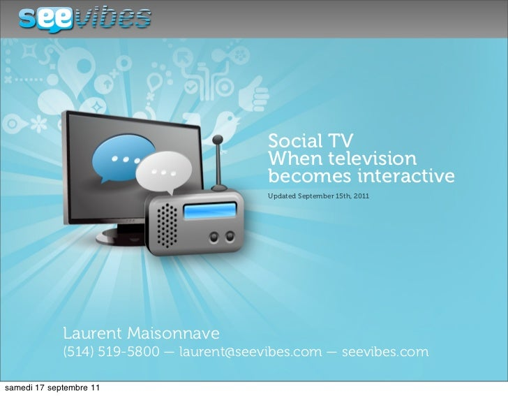 Social TV                             When television                             becomes interactive                     ...