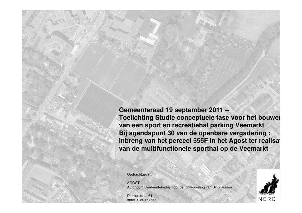 Gemeenteraad 19 september 2011 –Toelichting Studie conceptuele fase voor het bouwenvan een sport en recreatiehal parking V...