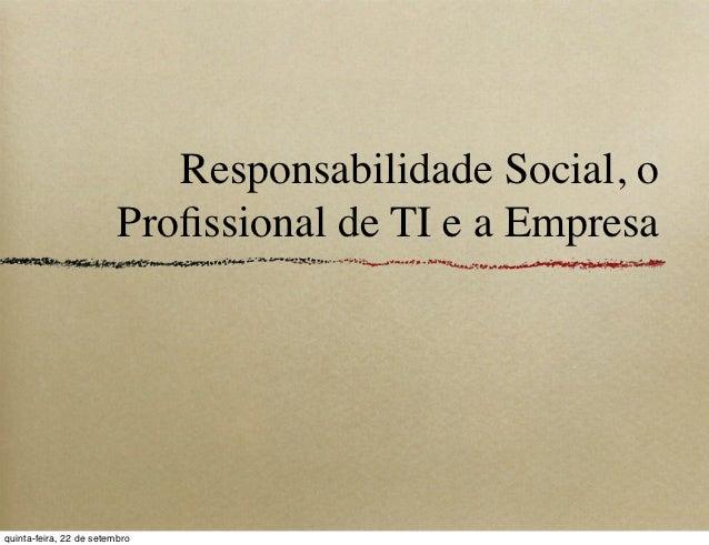 2011 09-22 responsabilidade social, o profissional e a empresa.pdf
