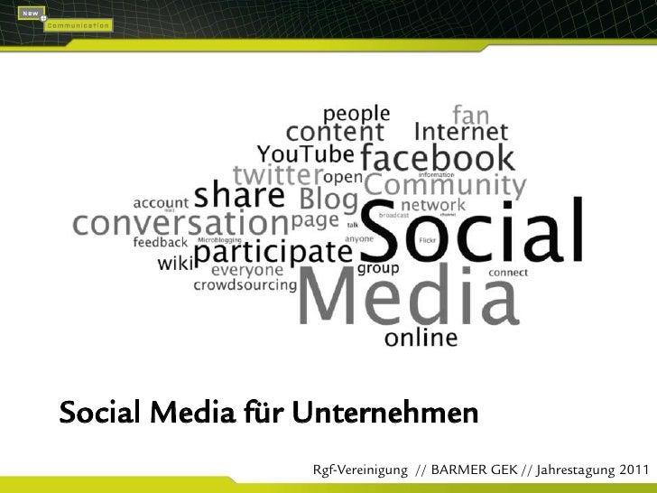Social Media für Unternehmen<br />Rgf-Vereinigung  // BARMER GEK // Jahrestagung 2011<br />