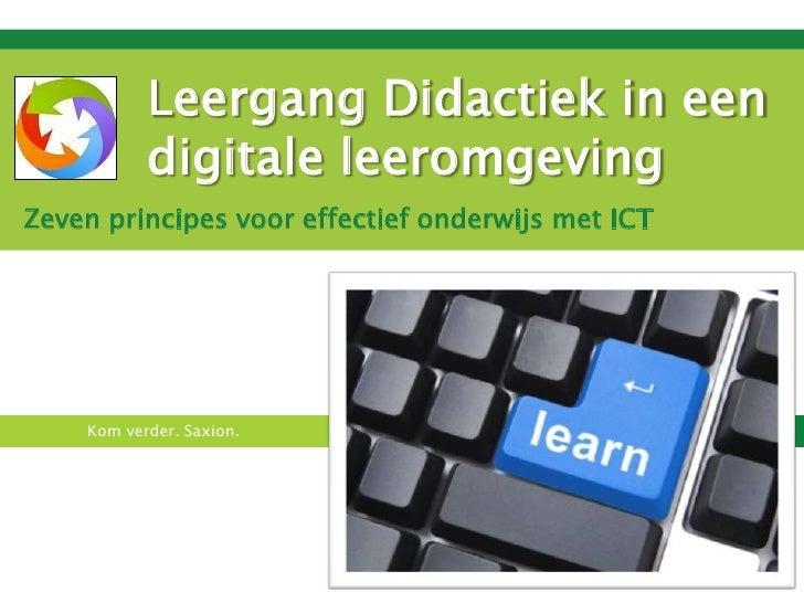 Leergang Didactiek in een digitale leeromgeving<br />Zeven principes voor effectief onderwijs met ICT<br />
