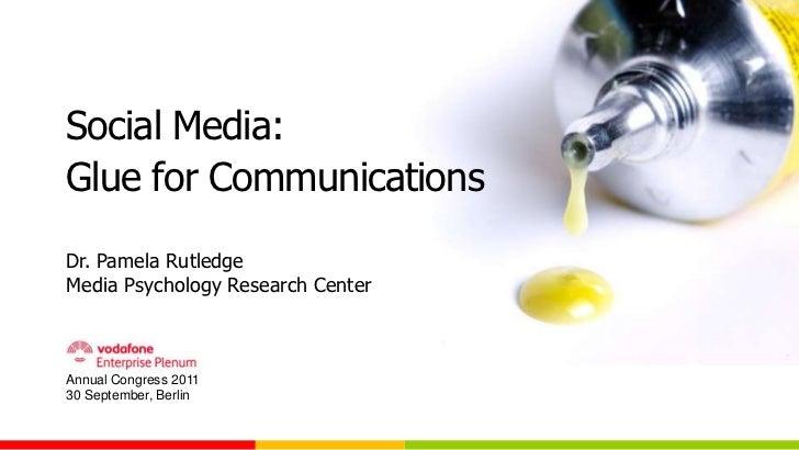 Pamela Rutledge: Social Media, Glue for Communications