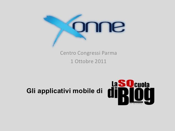 Centro Congressi Parma               1 Ottobre 2011Gli applicativi mobile di