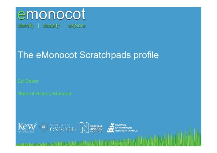 The eMonocot Scratchpads profileEd BakerNatural History Museum