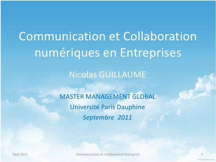 Communication et Collaboration numériques en Entreprises<br />Nicolas GUILLAUME<br />MASTER MANAGEMENT GLOBAL<br />Univers...