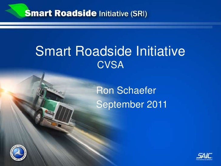Smart Roadside InitiativeCVSA<br />Ron Schaefer<br />September 2011<br />