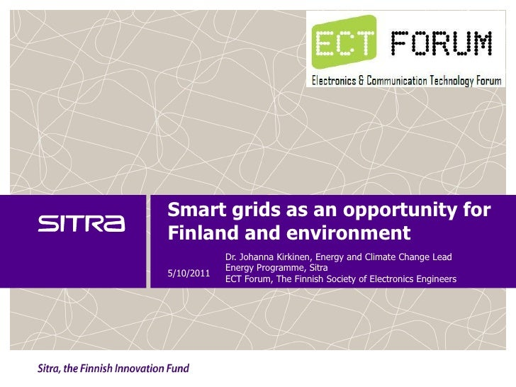 Smart grids as an opportunity forFinland and environment            Dr. Johanna Kirkinen, Energy and Climate Change Lead  ...