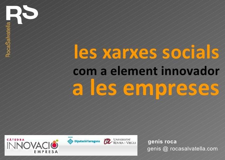 les xarxes socials genis @ rocasalvatella.com genís roca com a element innovador a les empreses