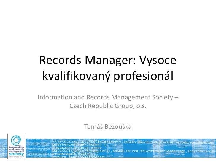 Docuride 2011: Records Manager - Vysoce kvalifikovaný profesionál