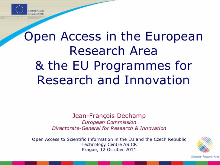 Jean-François Dechamp European Commission Directorate-General for Research & Innovation Open Access to Scientific Informat...