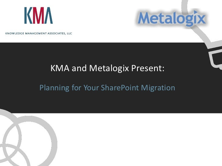 Metalogix and KMA - Planning your SharePoint Migration
