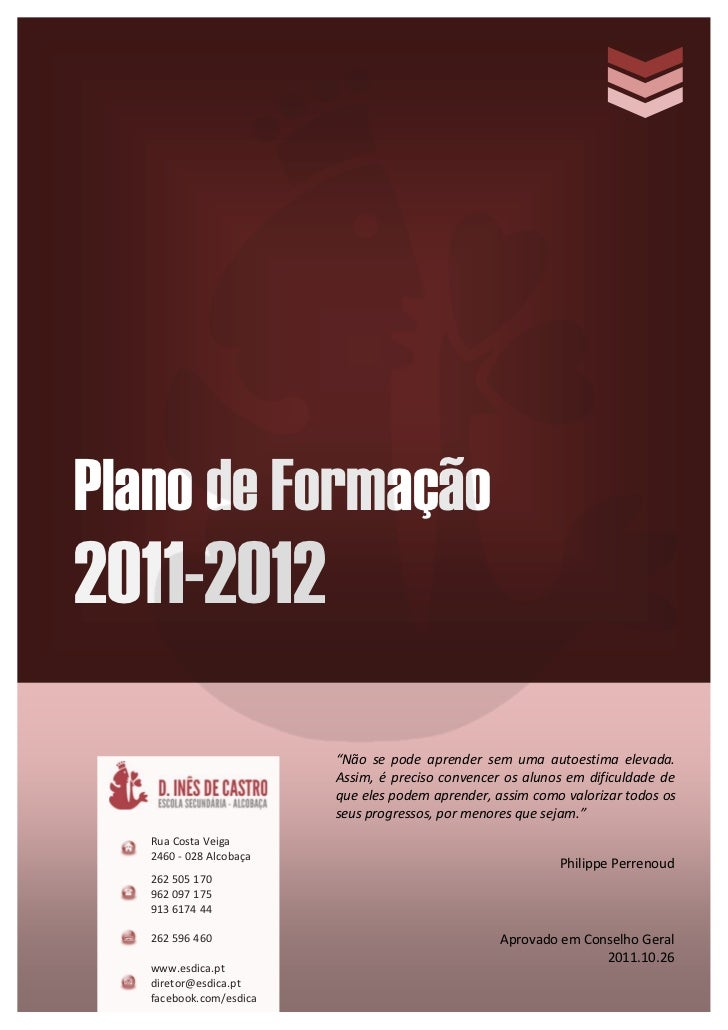 """Plano de Formação2011-2012                         """"Não se pode aprender sem uma autoestima elevada.                      ..."""